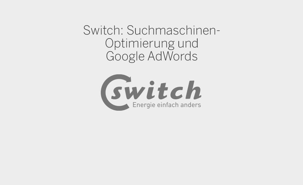 Switch C21 new media design Wien SEO Suchmaschinen Optimierung Google AdWords Kampagnen